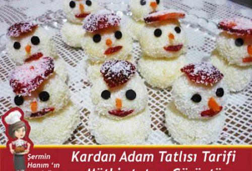 Kardan Adam Tatlısı Tarifi.