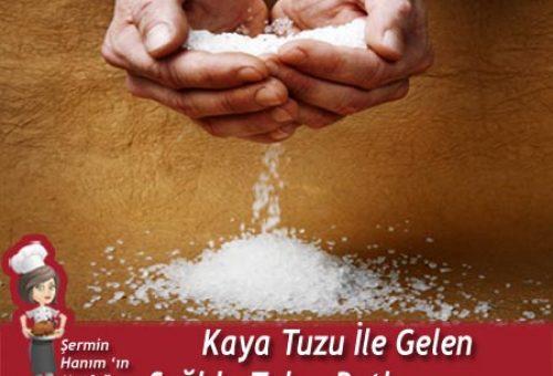 Kaya Tuzu ile Gelen Sağlık