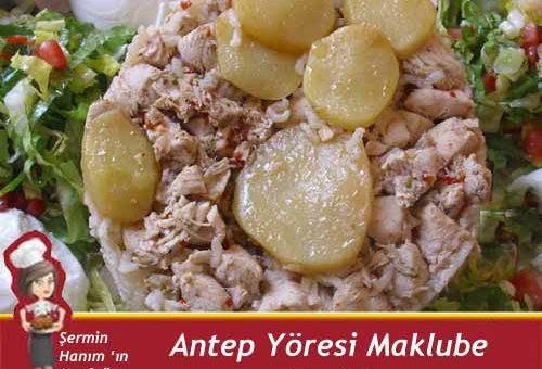 Antep Yöresi Maklube Yemeği Tarifi.