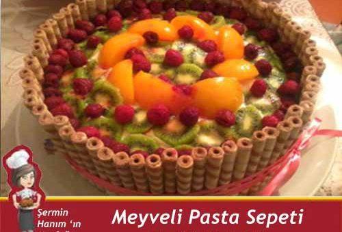 Meyveli Pasta Sepeti Tarifi.