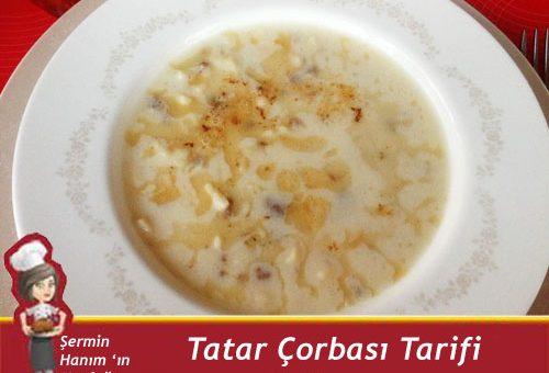 Tatar Çorbası Tarifi.